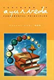 Textbook of Ayurveda: Fundamental Principles of Ayurveda v. 1