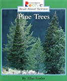 Pine Trees (Rookie Read-About Science)