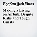 Making a Living on Airbnb, Despite Risks and Tough Guests | James Dobbins