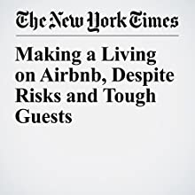 Making a Living on Airbnb, Despite Risks and Tough Guests Other by James Dobbins Narrated by Keith Sellon-Wright