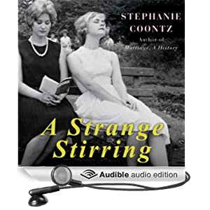 A Strange Stirring: 'The Feminine Mystique' and American Women at the Dawn of the 1960s