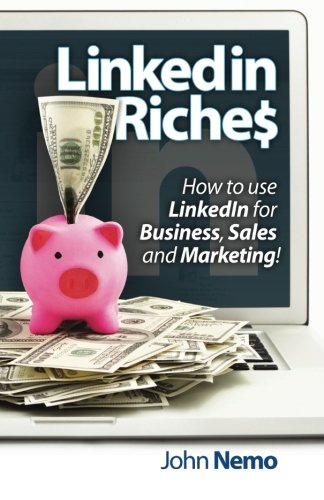 LinkedIn-Riches-How-to-use-LinkedIn-for-Business-Sales-and-Marketing