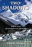 img - for Two Shadows: A true story of triumph over adversity book / textbook / text book