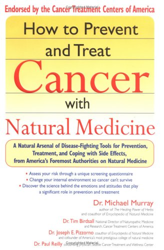 How to Prevent and Treat Cancer with Natural Medicine, Michael T. Murray, Tim Birdsall, Joseph E. Pizzorno, Paul Reilly