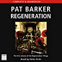 Regeneration: The Regeneration Trilogy, Book 1 (       UNABRIDGED) by Pat Barker Narrated by Peter Firth