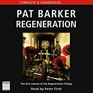Regeneration: The Regeneration Trilogy, Book 1 | [Pat Barker]