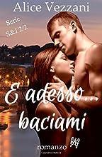 E adesso... baciami: Serie Jacob&Sara 2/2: Volume 2