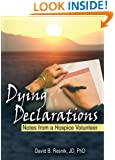 Dying Declarations: Notes from a Hospice Volunteer (Haworth Pastoral Press Religion and Mental Health)
