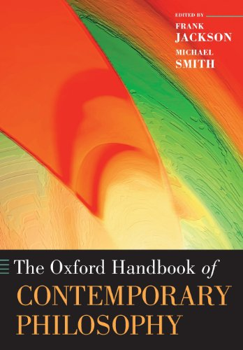 The Oxford Handbook of Contemporary Philosophy (Oxford Handbooks)