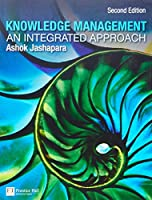 Knowledge Management: An Integrated Approach, 2nd Edition Front Cover