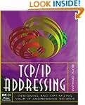 TCP/IP Addressing: Designing and Opti...