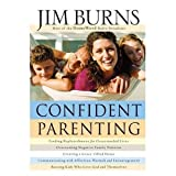 Confident Parenting (0764203770) by Jim Burns
