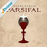 Wagner: Parsifal (Complete Recording)