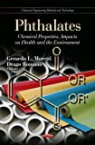 Phthalates: Chemical Properties, Impacts on Health and the Environment (Chemical Engineering Methods and Technology)