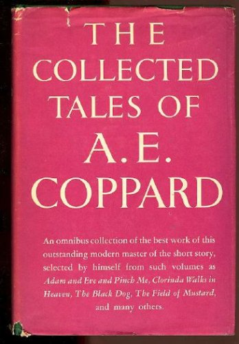 The collected tales of A. E. Coppard, A. E. Coppard