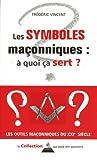 echange, troc Frédéric Vincent - Les symboles maçonniques : à quoi ça sert ?