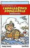 echange, troc Martial Ménard - Petit Florilege des Expressions Populaires Bretonnes