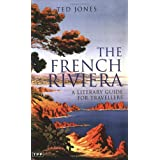 The French Riviera: A Literary Guide for Travellers ~ Ted Jones