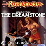 The Dreamstone: RuneSword, Volume Three (       UNABRIDGED) by J.F. Rivkin Narrated by James Patrick Cronin