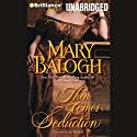 Then Comes Seduction: Huxtable Series, Book 2 Audiobook by Mary Balogh Narrated by Anne Flosnik