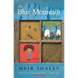 The Blue Mountain: A Novel by Shalev, Meir published by Canongate UK (2010)
