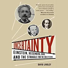 Uncertainty: Einstein, Heisenberg, Bohr, and the Struggle for the Soul of Science Audiobook by David Lindley Narrated by Robert Blumenfeld
