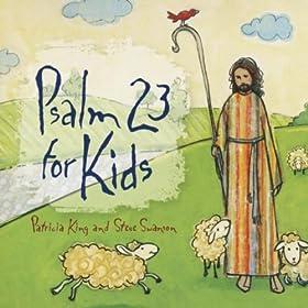 Amazon.com: Psalm 23 for Kids: Patricia King & Steve Swanson: MP3
