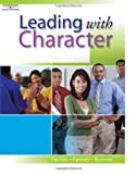 img - for Leading with Character (with Student Activity CD): 1st (First) Edition book / textbook / text book