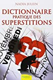img - for Dictionnaire pratique des superstitions (French Edition) book / textbook / text book