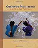 Cognitive Psychology In and Out of the Laboratory (0495099635) by Kathleen M. Galotti