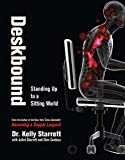 Deskbound: Standing Up to a Sitting World (English Edition)