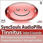 Tinnitus lindern & loswerden: Mit Entspannungstechniken und frequenzreduzierten Naturgeräuschen (SyncSouls Audiopille) | Franziska Diesmann,Torsten Abrolat
