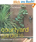 Courtyard Gardens: Imaginative Ideas...