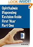 Ophthalmic Dispensing Revision Guide:...