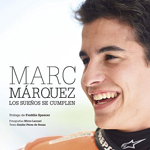 Marc Márquez Rústica. Los Sueños Se Cumplen (General)
