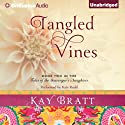 Tangled Vines: Tales of the Scavenger's Daughters, Book 2 Audiobook by Kay Bratt Narrated by Kate Rudd