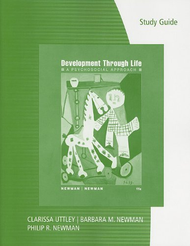 Study Guide for Newman/Newman's Development Through Life:...