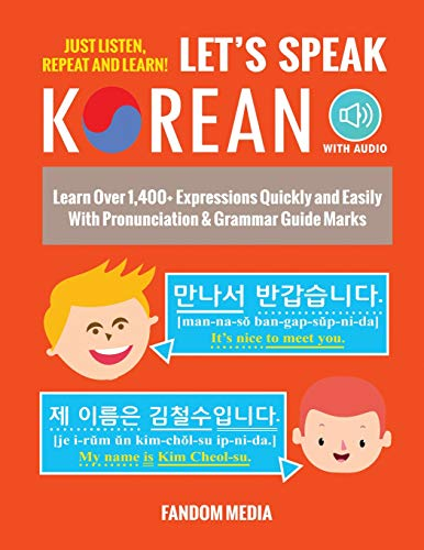 Lets Speak Korean Learn Over 1,400+ Expressions Quickly and Easily With Pronunciation & Grammar Guide Marks - Just Listen, Repeat, and Learn! [Media, Fandom] (Tapa Blanda)