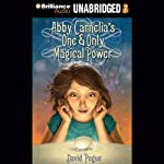 Abby Carnelia's One and Only Magical Power | David Pogue