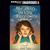 Abby Carnelia's One and Only Magical Power | [David Pogue]