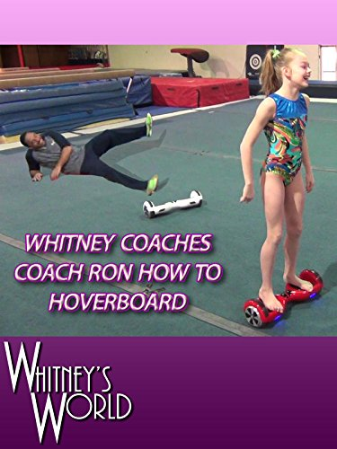 Whitney Coaches Coach Ron how to Hoverboard