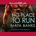 No Place to Run: A KGI Novel, Book 2 Audiobook by Maya Banks Narrated by Harry Berkeley