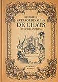 """Afficher """"Histoires extraordinaires de chats et autres animaux"""""""