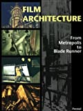 img - for By David Winton Bell Gallery Brown University Film Architecture: Set Designs from Metropolis to Blade Runner (Architecture & Design) [Hardcover] book / textbook / text book