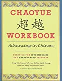 img - for Chaoyue Chaoyue Workbook: Advancing in Chinese: Practice for Intermediate and Preadvanced Students book / textbook / text book