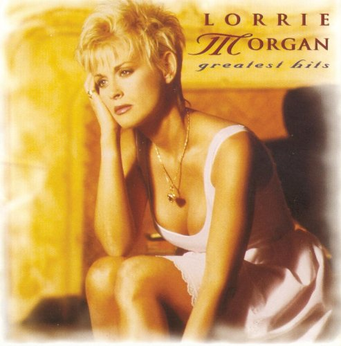 LORRIE MORGAN - Greatest Hits: Lorrie Morgan - Zortam Music