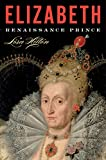 img - for Elizabeth: Renaissance Prince book / textbook / text book