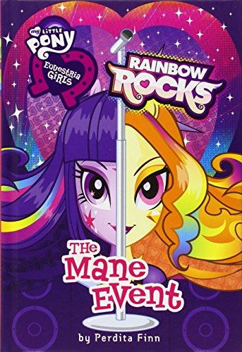 Equestria Girls: The Mane Event: Rainbow Rocks (My Little Pony Equestria Girls)