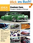 Custom Cars: Coupes, Sedans, Pickups...