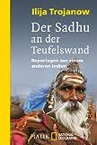 Der Sadhu an der Teufelswand: Reportagen aus einem anderen Indien